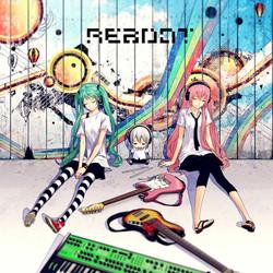 Reboot/ジミーサムP feat.初音ミク、巡音ルカ