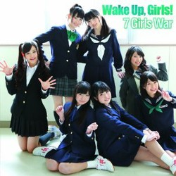 TVアニメ「Wake Up, Girls!」OP主題歌「7 girls War」(DVD付)/Wake Up,Girls!