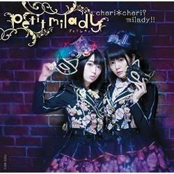 cheri*cheri? milady!!(初回限定盤B)(Blu-ray付)/petit milady