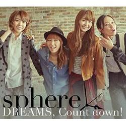 DREAMS, Count down!(初回生産限定盤B)(DVD付)/スフィア