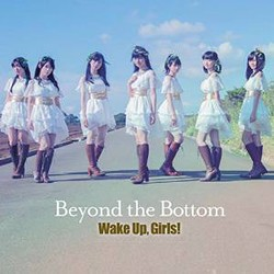 劇場版「Wake Up,Girls! Beyond the Bottom」 主題歌「Beyond the Bottom」(DVD付)/Wake Up,Girls!