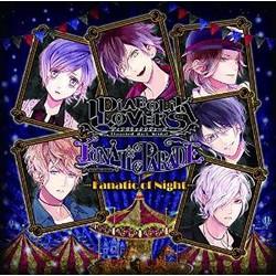 DIABOLIK LOVERS LUNATIC PARADE「Fanatic of Night」/逆巻アヤト・カナト・ライト・シュウ・レイジ・スバル