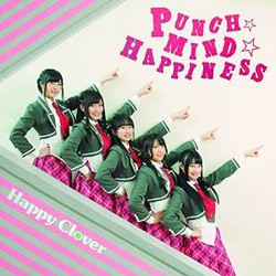 TVアニメ「あんハピ♪」 OP主題歌「PUNCH☆MIND☆HAPPINESS」(DVD付)/Happy Clover