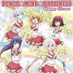 TVアニメ「あんハピ♪」 OP主題歌「PUNCH☆MIND☆HAPPINESS」/Happy Clover