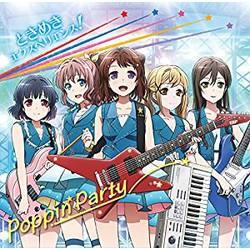 TVアニメ「BanG Dream!」 OP主題歌「ときめきエクスペリエンス!」/Poppin'Party